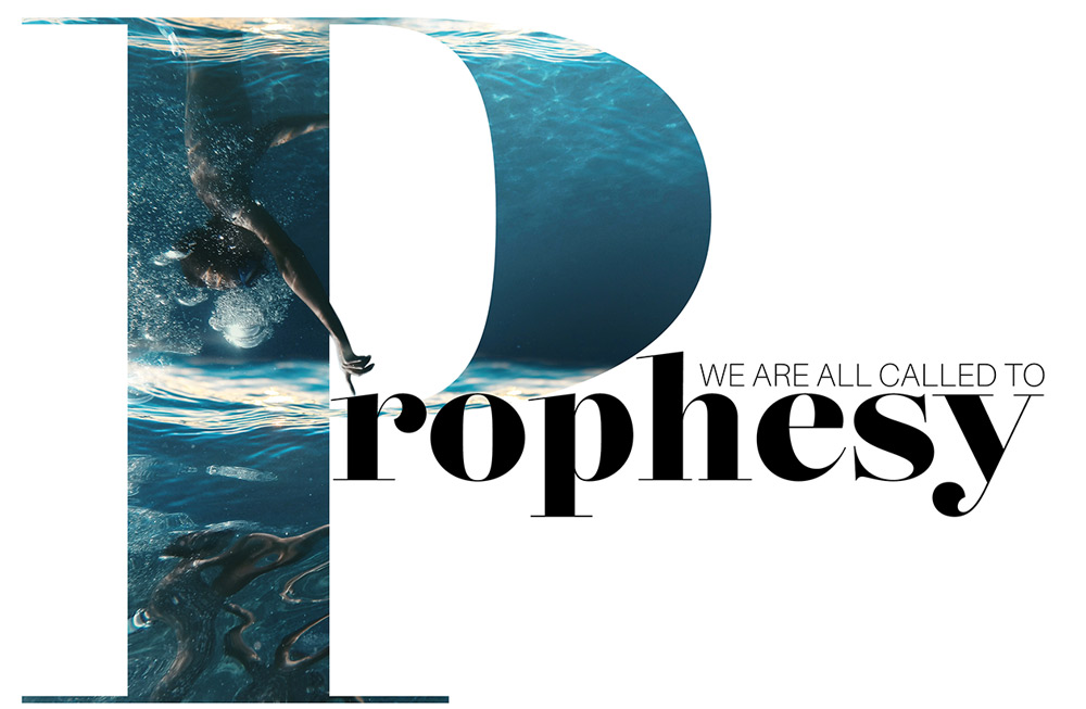 We are All called to Prophesy