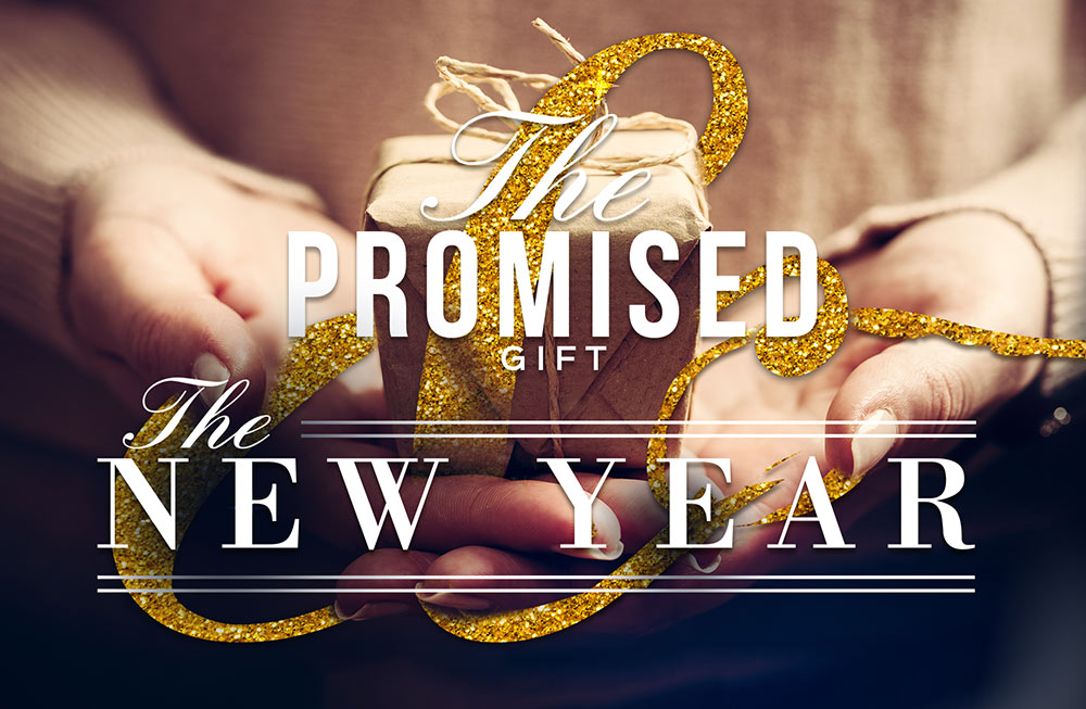 The Promised Gift & the New Year