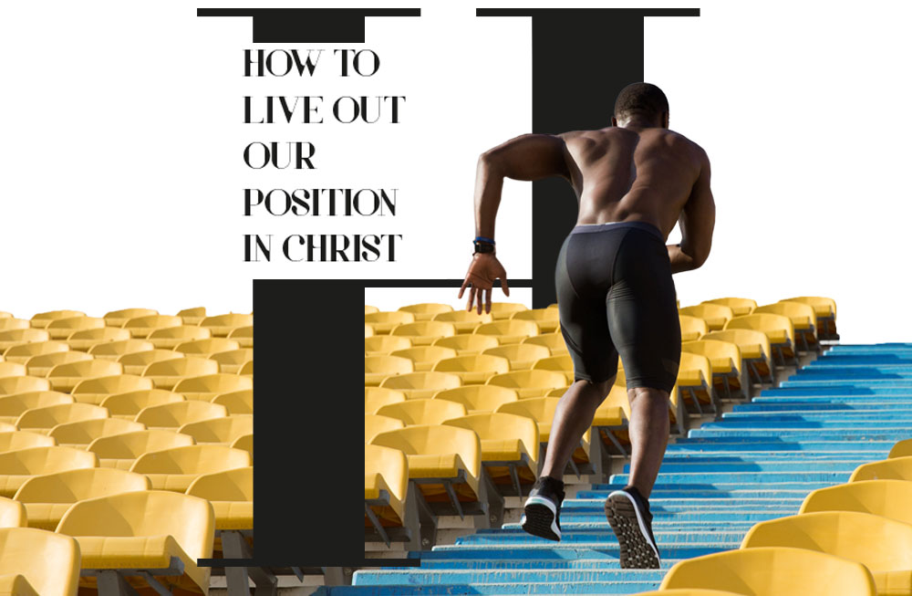 How to Live out our position in Christ