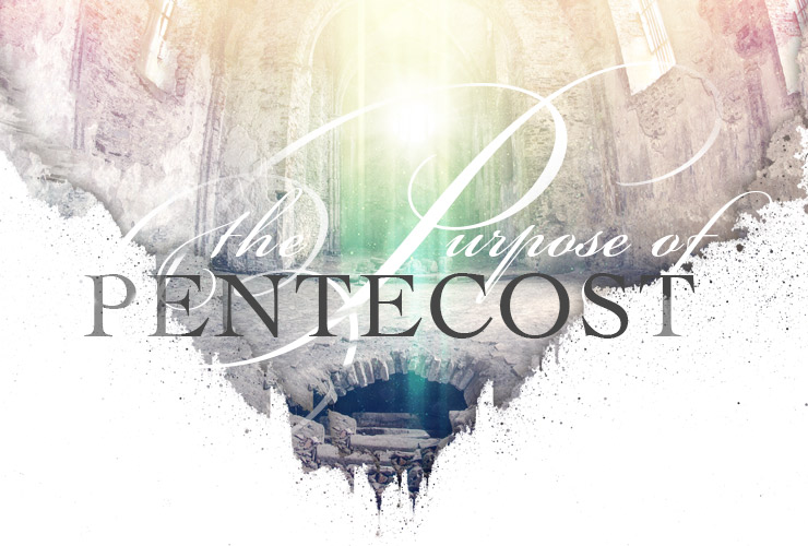 The Purpose of Pentecost