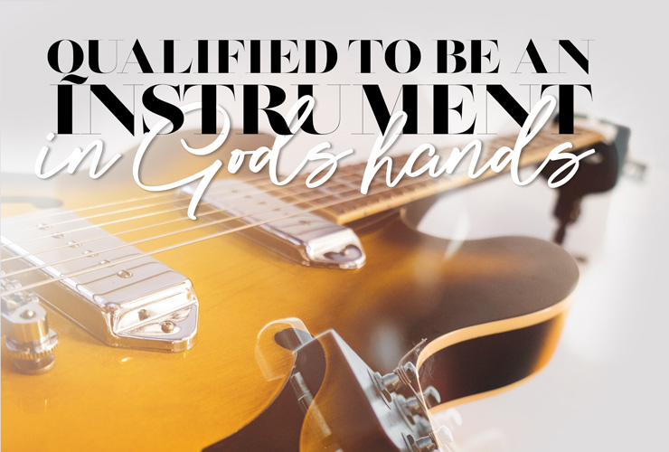 Qualified to be an anointed instrument in God's hands