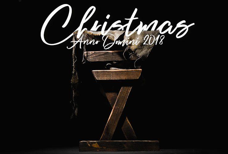 Christmas – Anno Domini 2018