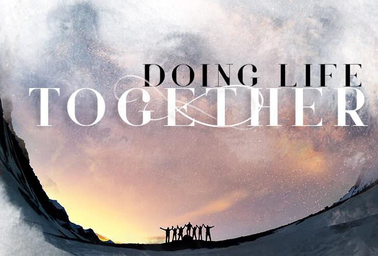 Doing life together