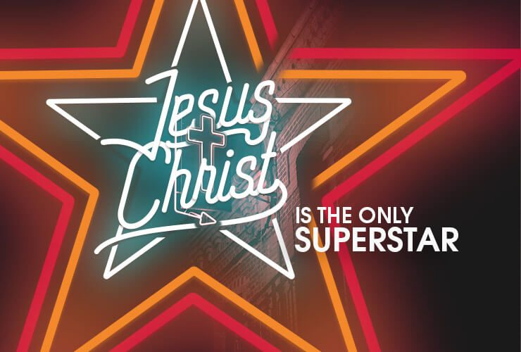 Jesus Christ is the only Superstar