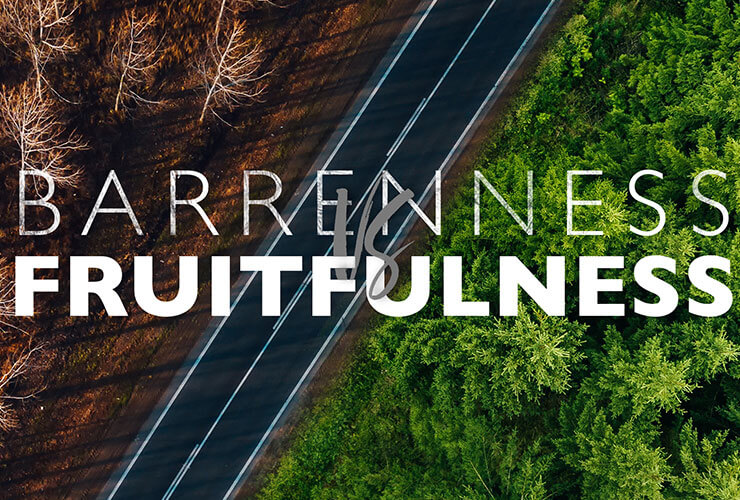 Barrenness vs Fruitfulness