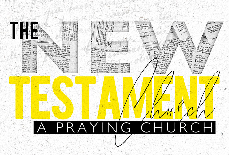 The New Testament church – a praying church
